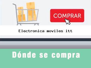 Donde se compra electronica moviles itt